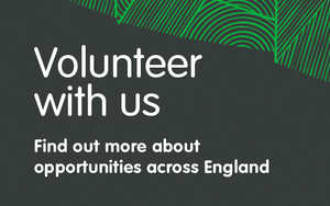 Volunteer with us invitation - click to discover volunteer opportunities across England